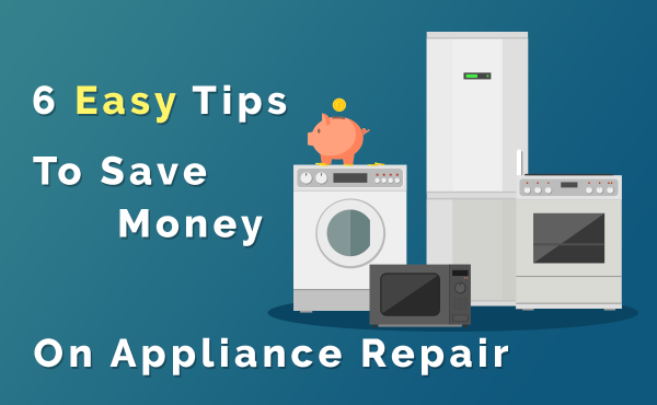 6 Tips to Save Money On Appliance Repair in Atlanta